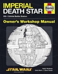 Haynes Imperial Death Star: Owners Workshop Manual by Ryder Windham