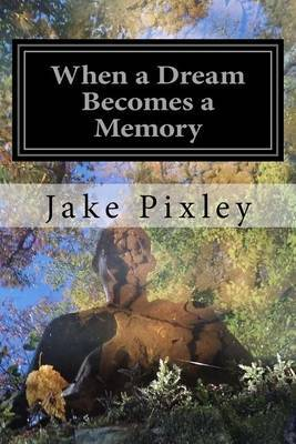 When a Dream Becomes a Memory: The Sons of Adam by Jake Pixley image