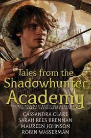 Tales from the Shadowhunter Academy by Cassandra Clare