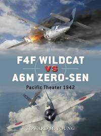 F4F Wildcat vs A6M Zero-sen by Edward M. Young