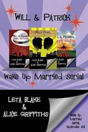 Wake Up Married Serial, Episodes 4-6 by Leta Blake
