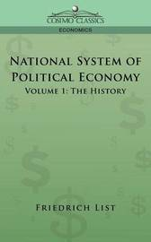 National System of Political Economy - Volume 1 by Friedrich List