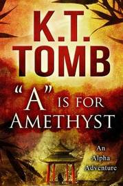 """A"" is for Amethyst by K T Tomb image"