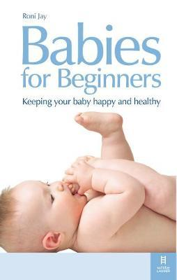 Babies for Beginners by Roni Jay