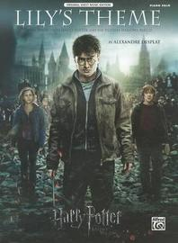 Lily's Theme (Main Theme from Harry Potter and the Deathly Hallows, Part 2): Piano Solo, Sheet by Alfred Publishing