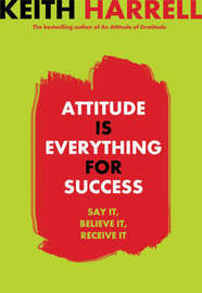 Attitude Is Everything For Success by Keith Harrell image