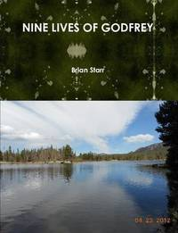 Nine Lives of Godfrey by Brian Starr
