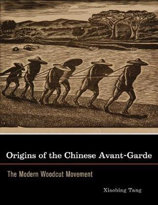 Origins of the Chinese Avant-Garde by Xiaobing Tang image