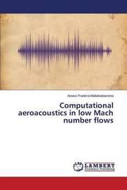 Computational Aeroacoustics in Low Mach Number Flows by Pradera-Mallabiabarrena Ainara