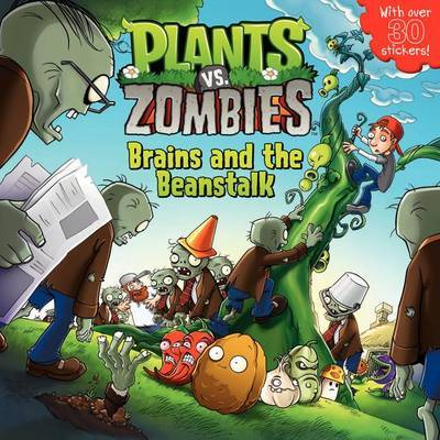 Plants vs. Zombies: Brains and the Beanstalk by Annie Auerbach