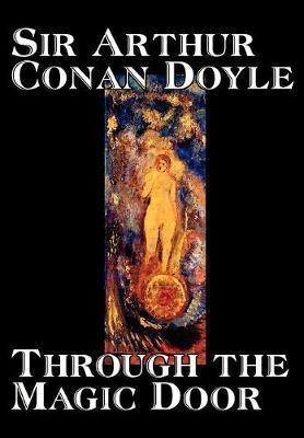 Through the Magic Door by Arthur Conan Doyle