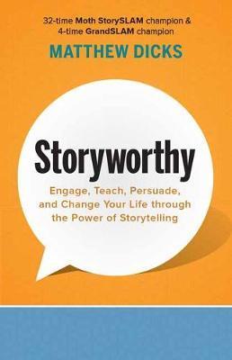 Storyworthy by Matthew Dicks