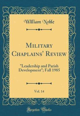 Military Chaplains' Review, Vol. 14 by William Noble