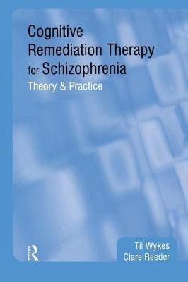Cognitive Remediation Therapy for Schizophrenia by Til Wykes