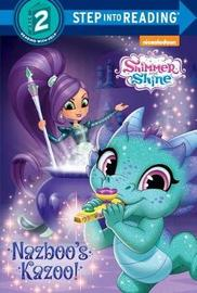 Nazboo's Kazoo! (Shimmer and Shine) by Delphine Finnegan