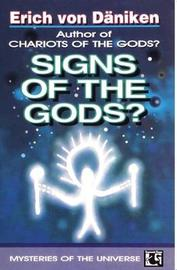 Signs of the Gods? by Erich Von Daniken