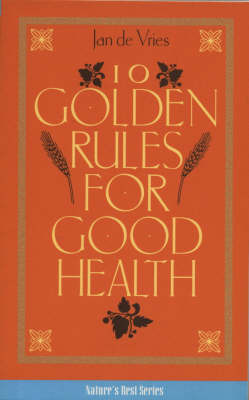 Ten Golden Rules for Good Health by Jan De Vries image