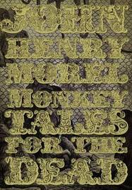 Monkey Tales for the Dead by John Henry Morel image