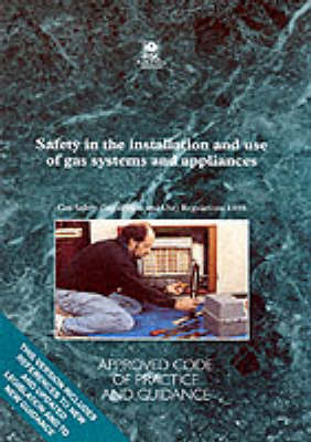 Safety in the Installation and Use of Gas Systems and Appliances by Health and Safety Executive (HSE)