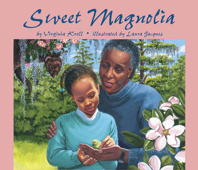 Sweet Magnolia by Virginia Kroll