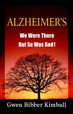Alzheimer's by Gwen Bibber Kimball