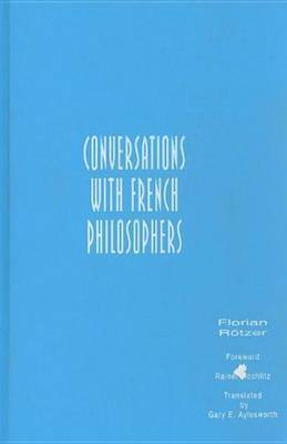 Conversations With French Philosophers by Florian Rotzer