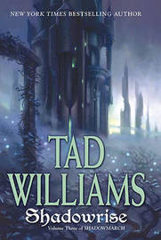 Shadowrise (Shadowmarch Trilogy #3) by Tad Williams