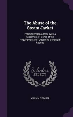 The Abuse of the Steam Jacket by William Fletcher image