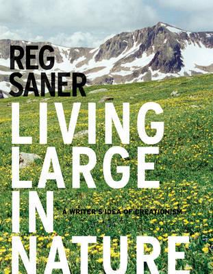 Living Large in Nature by Reg Saner image