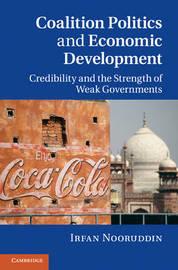 Coalition Politics and Economic Development by Irfan Nooruddin