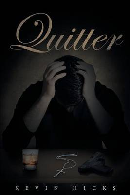 Quitter by Kevin Hicks