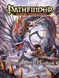 Pathfinder Player Companion: Monster Hunter's Handbook by Paizo Staff