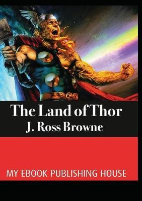 The Land of Thor by J. Ross Browne image
