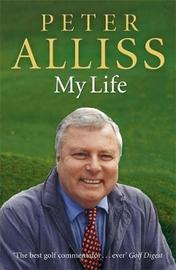 Peter Alliss-My Life by Peter Alliss image