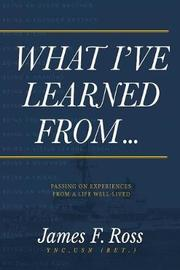 What I've Learned from by James F Ross Ync Usn (Ret )