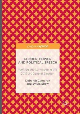 Gender, Power and Political Speech by Deborah Cameron