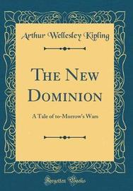 The New Dominion by Arthur Wellesley Kipling image