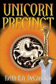 Unicorn Precinct by Keith R.A. DeCandido