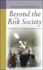 Beyond the Risk Society: Critical Reflections on Risk and Human Security by Sandra Walklate