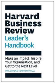 The Harvard Business Review Leader's Handbook by Ron Ashkenas