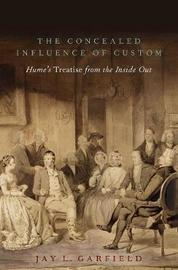 The Concealed Influence of Custom by Jay L Garfield