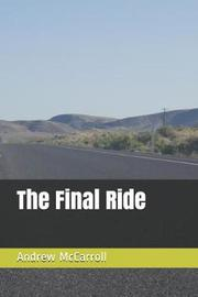 The Final Ride by Andrew Parker McCarroll