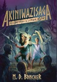 Akiniwazisaga by M D Boncher