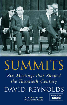 Summits: Six Meetings That Shaped the Twentieth Century by David Reynolds image