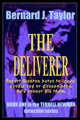 The Deliverer: Book One in the Terrell Newman Detective Series by Bernard J. Taylor image