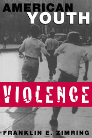 American Youth Violence by Franklin E Zimring image