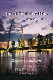 The Answer to AIDS from St. Louis by Deborah Latchison image