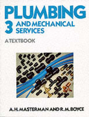 Plumbing and Mechanical Services: A Textbook: Bk. 3 by Arnold Masterman