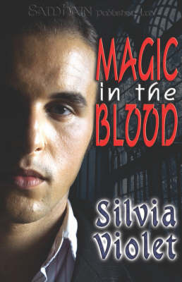 Magic In The Blood by Silvia Violet
