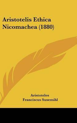 Aristotelis Ethica Nicomachea (1880) by * Aristotle